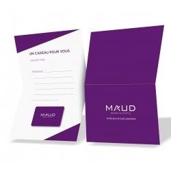 ESPACES BEAUTE - MAUD PROFESSIONAL SHOP - CARTE CADEAU MAUD DERMO-ESTHETICS (x1)